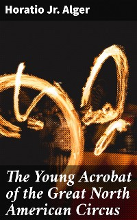 Cover The Young Acrobat of the Great North American Circus