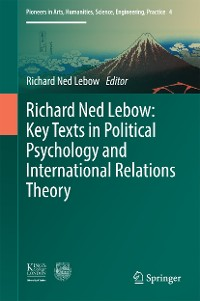 Cover Richard Ned Lebow: Key Texts in Political Psychology and International Relations Theory