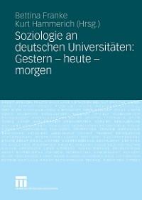 Cover Soziologie an deutschen Universitäten: Gestern - heute - morgen