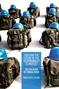 Cover Debating the Future of the 'Responsibility to Protect'