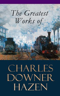 Cover The Greatest Works of Charles Downer Hazen