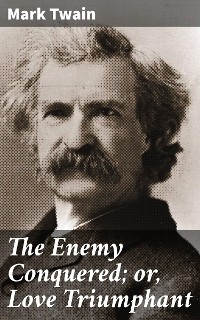 Cover The Enemy Conquered; or, Love Triumphant