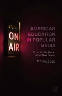 Cover American Education in Popular Media