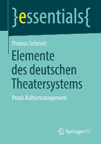 Cover Elemente des deutschen Theatersystems