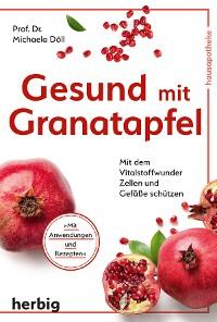 Cover Gesund mit Granatapfel