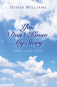 Cover You Don't Know My Story