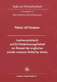 Cover Insolvenzstrafrecht und EU-Niederlassungsfreiheit am Beispiel der englischen private company limited by shares