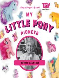 Cover My Little Pony Pioneer: Bonnie Zacherle