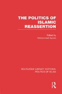 Cover Politics of Islamic Reassertion (RLE Politics of Islam)