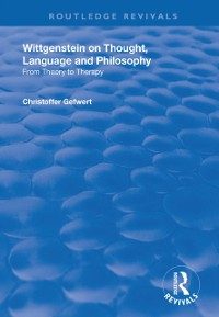 Cover Wittgenstein on Thought, Language and Philosophy