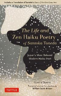 Cover The Life and Zen Haiku Poetry of Santoka Taneda