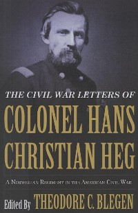 Cover The Civil War Letters of Colonel Hans Christian Heg