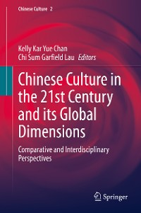Cover Chinese Culture in the 21st Century and its Global Dimensions