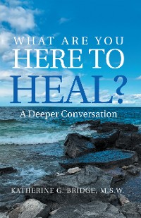 Cover What Are You Here to Heal?