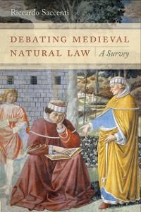 Cover Debating Medieval Natural Law