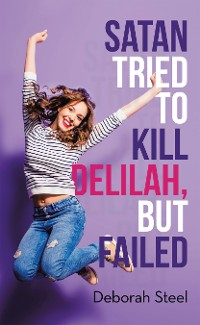 Cover Satan Tried to Kill Delilah, but Failed