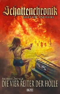 Cover Schattenchronik - Gegen Tod und Teufel 13: Die vier Reiter der Hölle