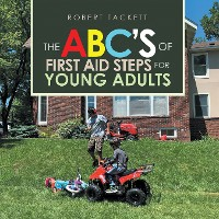 Cover The Abc's of First Aid Steps for Young Adults