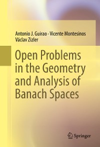 Cover Open Problems in the Geometry and Analysis of Banach Spaces