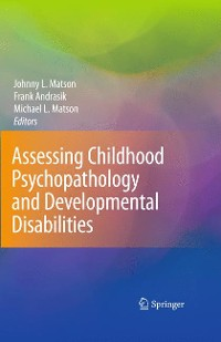 Cover Assessing Childhood Psychopathology and Developmental Disabilities