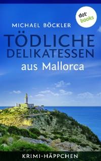 Cover Krimi-Häppchen - Band 1: Tödliche Delikatessen aus Mallorca