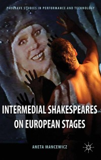 Cover Intermedial Shakespeares on European Stages