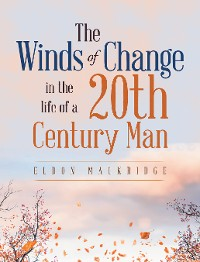 Cover The Winds of Change in the Life of a 20Th Century Man