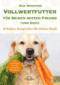 Cover Vollwertfutter für Deinen besten Freund (und Dich)