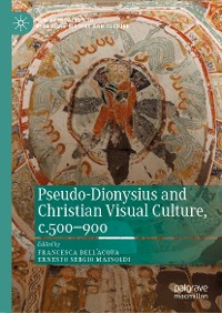 Cover Pseudo-Dionysius and Christian Visual Culture, c.500–900