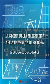 Cover La storia della matematica nella università di Bologna