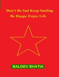 Cover Don't Be Sad Keep Smiling - Be Happy Enjoy Life