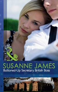 Cover Buttoned-Up Secretary, British Boss (Mills & Boon Modern)