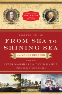 Cover From Sea to Shining Sea for Young Readers (Discovering God's Plan for America Book #2)