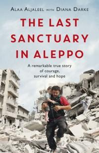 Cover Last Sanctuary in Aleppo