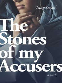 Cover The Stones of My Accusers