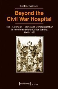 Cover Beyond the Civil War Hospital