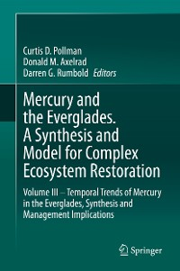 Cover Mercury and the Everglades. A Synthesis and Model for Complex Ecosystem Restoration