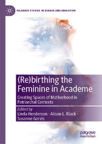 Cover (Re)birthing the Feminine in Academe