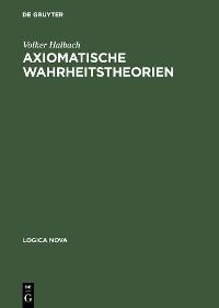 Cover Axiomatische Wahrheitstheorien