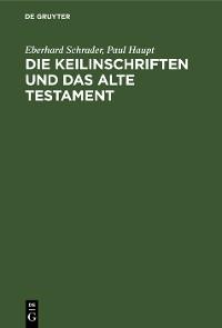 Cover Die Keilinschriften und das Alte Testament