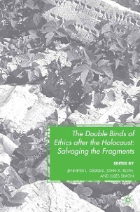 Cover The Double Binds of Ethics after the Holocaust