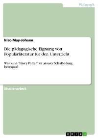 Cover Die pädagogische Eignung von Populärliteratur für den Unterricht
