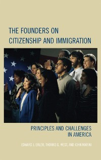 Cover The Founders on Citizenship and Immigration