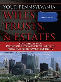 Cover Your Pennsylvania Wills, Trusts, & Estates Explained Simply