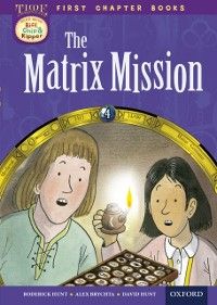 Cover Read with Biff, Chip and Kipper Time Chronicles: First Chapter Books: The Matrix Mission