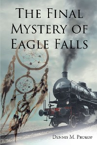 Cover The Final Mystery of Eagle Falls