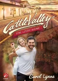 Cover Cattle Valley: Eine letzte Blume