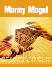 Cover Money Mogul - How to Maintain the Pledge to Fix Your Finances from Your New Year's Resolution