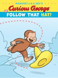 Cover Curious George in Follow That Hat!