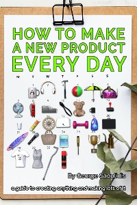Cover How to Make a New Product Every Day